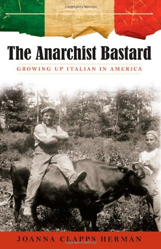 The Anarchist Bastard: Growing Up Italian in America (Suny Series in Italian/American Culture)