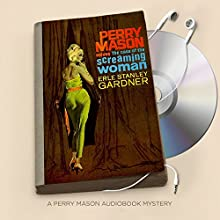The Case of the Screaming Woman: Perry Mason Series, Book 52 Audiobook by Erle Stanley Gardner Narrated by Alexander Cendese
