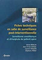 Fiches techniques en salle de surveillance post-interventionnelle : Surveillance anesthésique et chirurgicale du patient