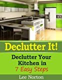 img - for Declutter It! Declutter Your Kitchen In 7 Easy Steps book / textbook / text book