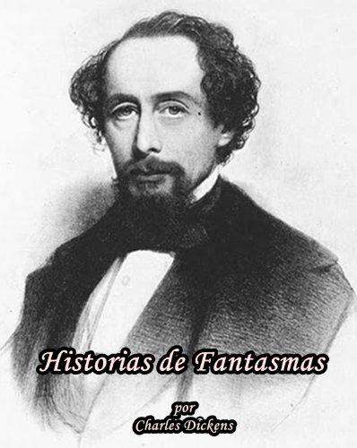 Charles Dickens - Historias de Fantasmas (Spanish Edition)