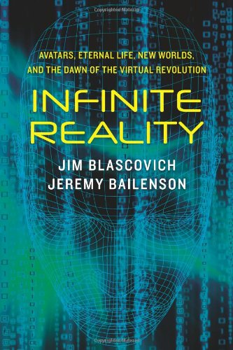 Infinite Reality: Avatars, Eternal Life, New Worlds, and...