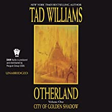 City of Golden Shadow: Otherland, Book 1 (       UNABRIDGED) by Tad Williams Narrated by George Newbern