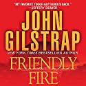 Friendly Fire Audiobook by John Gilstrap Narrated by Basil Sands