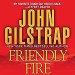 Friendly Fire | John Gilstrap