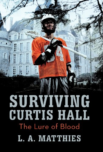 Book: Surviving Curtis Hall - The Lure of Blood by L.A. Matthies