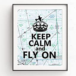 Keep Calm and Fly On, Aviation Art, Pilot Gift, Graduation Gift, Airplane Decor, Map Art 5x7, 8x10 or 11x14 Print