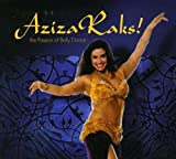 Aziza Raks: Passiin of Belly Dance