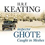 Inspector Ghote Caught in Meshes | H.R.F. Keating