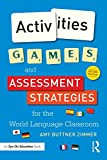 Amy Buttner Zimmer Activities, Games, and Assessment Strategies for the World Language Classroom
