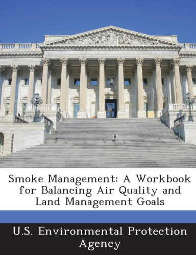 Smoke Management: A Workbook for Balancing Air Quality and Land Management Goals