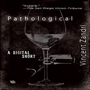 Pathological: A Digital Short | [Vincent Zandri]