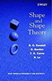 img - for Shape and Shape Theory by D. G. Kendall (1999-10-18) book / textbook / text book