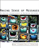 img - for Making Sense of Messages: A Critical Apprenticeship in Rhetorical Criticism book / textbook / text book