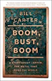 Boom, Bust, Boom: A Story About Copper, the Metal that Runs the World (1439136580) by Carter, Bill