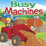 Busy Machines (Big Beak Books First Learners)
