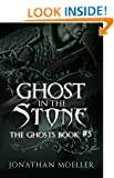 Ghost in the Stone (The Ghosts Book 5)