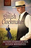 The Amish Clockmaker (The Men of Lancaster County)