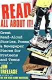 Read All About It!: Great Read-Aloud Stories, Poems, and Newspaper Pieces for Preteens and Teens