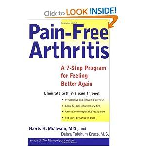 Pain-Free Arthritis: A 7-Step Plan for Feeling Better Again Harris H. McIlwain and Debra Fulghum Bruce