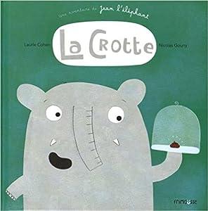 vignette de 'La Crotte (Laurie Cohen)'