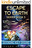 Escape to Earth-Defending Holy Ground