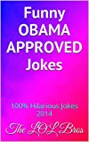 img - for Funny OBAMA APPROVED Jokes: 100% Hilarious Jokes 2014 book / textbook / text book