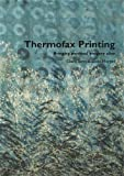 img - for Thermofax Printing: Bringing Personal Imagery Alive book / textbook / text book