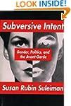 Subversive Intent: Gender, Politics,...