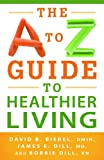 img - for A to Z Guide to Healthier Living, The book / textbook / text book