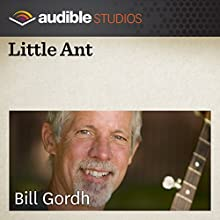 Little Ant: A Mexican Folktale  by Bill Gordh Narrated by Bill Gordh