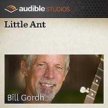Little Ant: A Mexican Folktale  by Bill Gordh Narrated by Bill Gordh