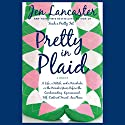 Pretty in Plaid Audiobook by Jen Lancaster Narrated by Jamie Heinlein