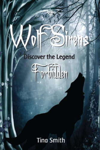 Book: Wolf Sirens - Forbidden - Discover The Legend by Tina Smith