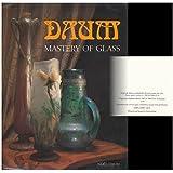 Daum Mastery of Glass