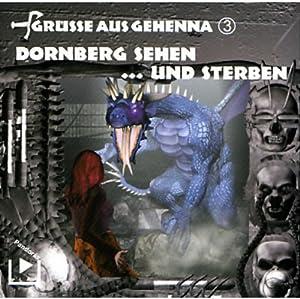 Dornberg sehen ... und sterben (Grüße aus Gehenna 3) Hörspiel