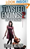 TWISTED ENDINGS 2: 5 Acts Of Vengeance