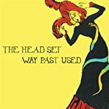 Way Past Used ~ The Head Set