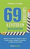 69 erreurs à éviter en auto-édition: Apprenez à formater les images, le texte et la mise en page, optimiser la conversion et publier son livre Kindle...