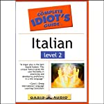 The Complete Idiot's Guide to Italian, Level 2  by Linguistics Team