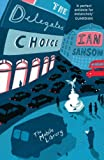 Ian Sansom The Delegates' Choice (The Mobile Library)