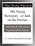 The Young Surveyor; - or Jack on the Prairies