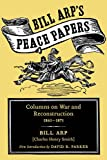 Bill Arp's Peace Papers: Columns on War and Reconstruction, 1861-1873 (Southern Classics (Univ of South Carolina))