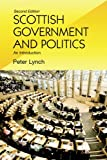 Scottish Government and Politics (2nd Edition): An Introduction (0748618503) by Lynch, Peter