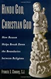 img - for Hindu God, Christian God: How Reason Helps Break Down the Boundaries between Religions book / textbook / text book