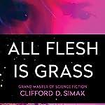 All Flesh Is Grass | Clifford Simak