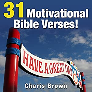 31 Motivational Bible Verses!: 31 Bible Verses by Subject Series | [Charis Brown]