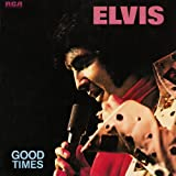Good Times by Elvis Presley