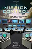 Mission Control Inventing the Groundwork of Spaceflight