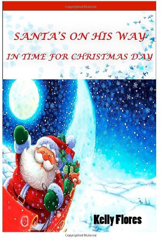 Book: Santa's on his way in time for Christmas Day by Brigitte Pace